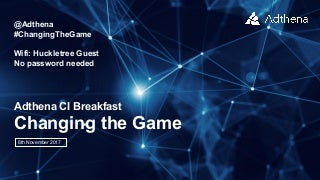 Adthena Breakfast Briefing: Changing the Game