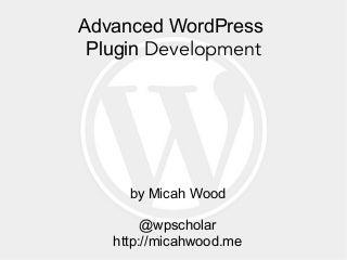Advanced WordPress Plugin Development