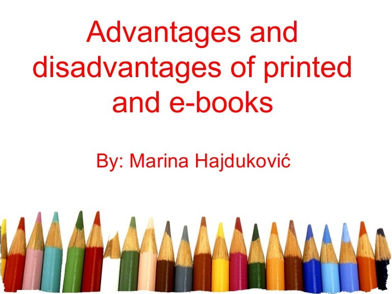 disadvantages of reading books essay Disadvantages: 'books' as a media for communicating information books are not always attractive to many people for those people, books are not the greatest source of information and knowledge.