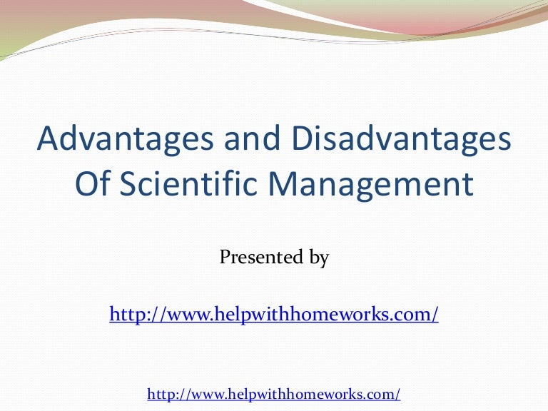 advantages and disadvantages of scientific management