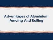 Advantages of Aluminium Fencing And Railing