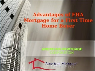 Advantages of FHA Mortgage for home buyer