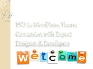 Advantages of PSD to WordPress Theme Conversion