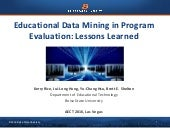 Educational Data Mining in Program Evaluation: Lessons Learned