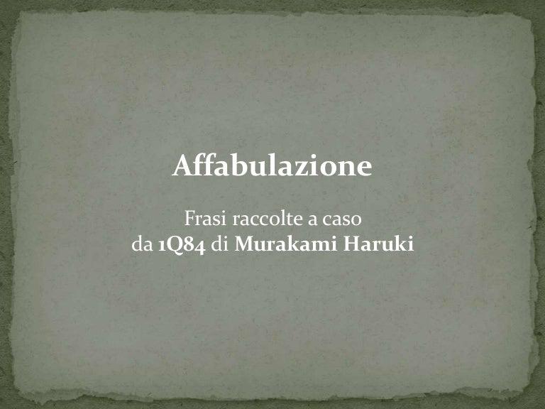 Affabulazione Frasi Raccolte A Caso Da 1q84 Di Murakami Haruki
