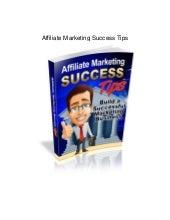 Affiliate Marketing Success Tips