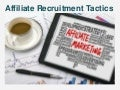 Affiliate Recruitment Tactics and Strategies