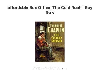 affordable Box Office: The Gold Rush - Buy Now