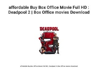 affordable Buy Box Office Movie Full HD : Deadpool 2 - Box Office movies Download