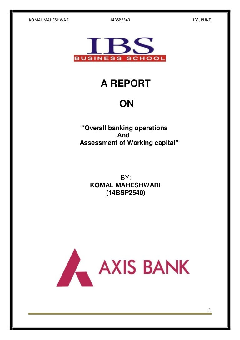Overall AxisBank Operations and Assessment of Working Capital