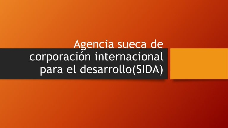 Agencia Sueca De Corporación Internacional Para El Desarrollo Sida