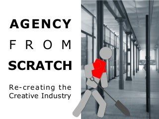 Agency From Scratch