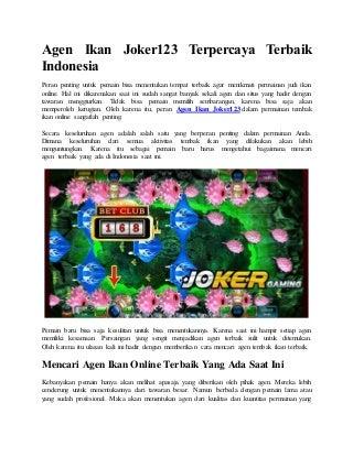 Agen ikan joker123 terpercaya terbaik indonesia