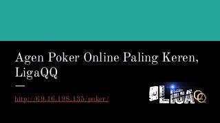 Agen Poker Online Paling Keren, LigaQQ