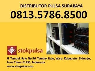 Agen pulsa wilayah surabaya barat - 081357868500
