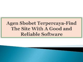 Agen Sbobet Terpercaya-Find The Site With A Good and Reliable Software