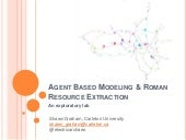 Agent based modeling & roman resource extraction