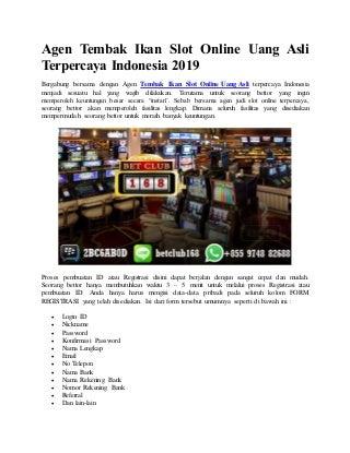 Agen tembak ikan slot online uang asli terpercaya indonesia 2019