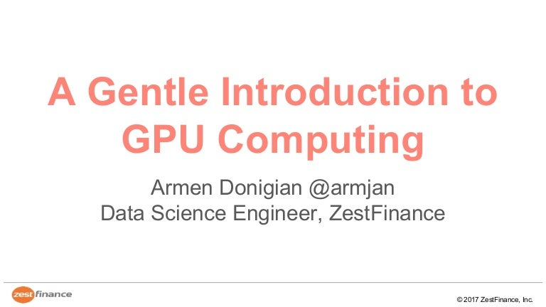 A Gentle Introduction to GPU Computing by Armen Donigian