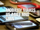 Mobility makes us Agile and Lean