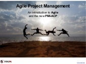 Agile Project Management - An introduction to Agile and the new PMI-ACP