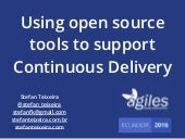 Ágiles 2016 - Using open source tools to support Continuous Delivery