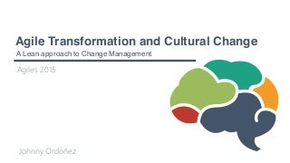 Agile Transformation and Cultural Change