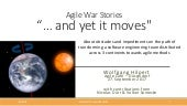 """Agile war stories """"… and yet it moves"""" sneak preview - wolfgang hilpert - agile cafe 2017-09-27"""