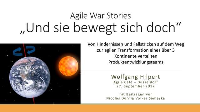 """Agile war stories   sneak preview - wolfgang hilpert - """"Und sie bewegt sich doch"""""""