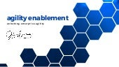 'agility enablement'- unlocking enterprise agility