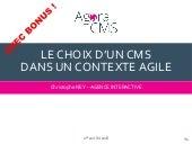 Agora CMS 2016 : Le choix d'un CMS dans un contexte agile