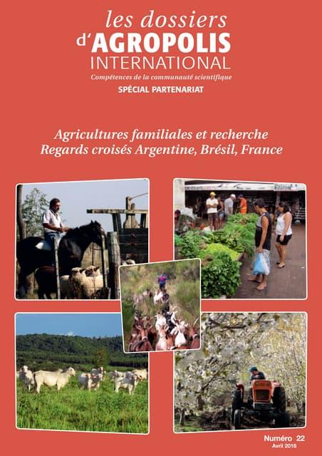 Agricultures familiales et recherche  Regards croisés Argentine, Brésil, France  Dossiers Agropolis International
