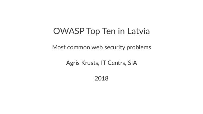 """OWASP Top Ten in Latvia"""" by Agris Krusts from IT Centrs SIA at Secur…"""