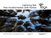 AGX - Tree Transformations with Python - Lightning Talk at Plone Conference 2009