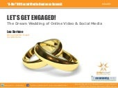 Let's Get Engaged! The Dream Wedding of Online Video and Social Media (#AhaNH 2011)