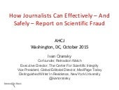 How Journalists Can Effectively -- And Safely -- Report on Scientific Fraud