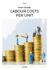 Business: How to Calculate Labour Costs Per Unit