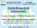 Ahwatukee CoC Market Research for Entrepreneurs Presentation 11_19_14
