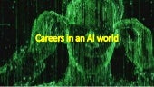 Careers in an AI World