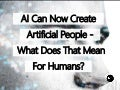 AI Can Now Create Artificial People – What Does That Mean Humans?