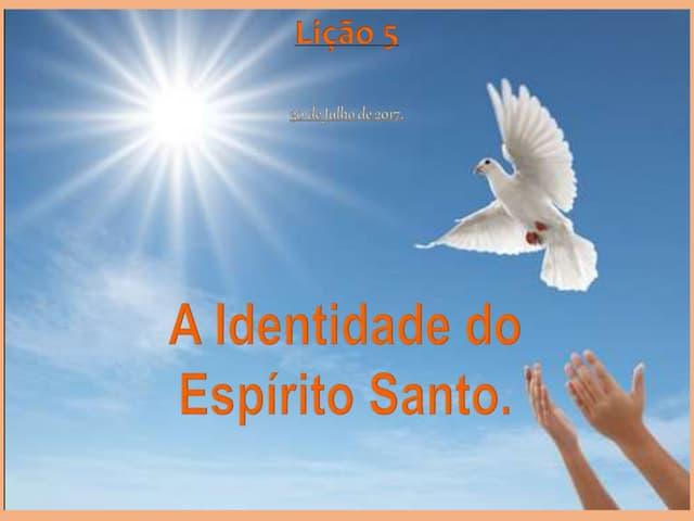 A identidade do Espírito Santo.