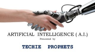 PPT presentation on ARTIFICIAL INTELLIGENCE