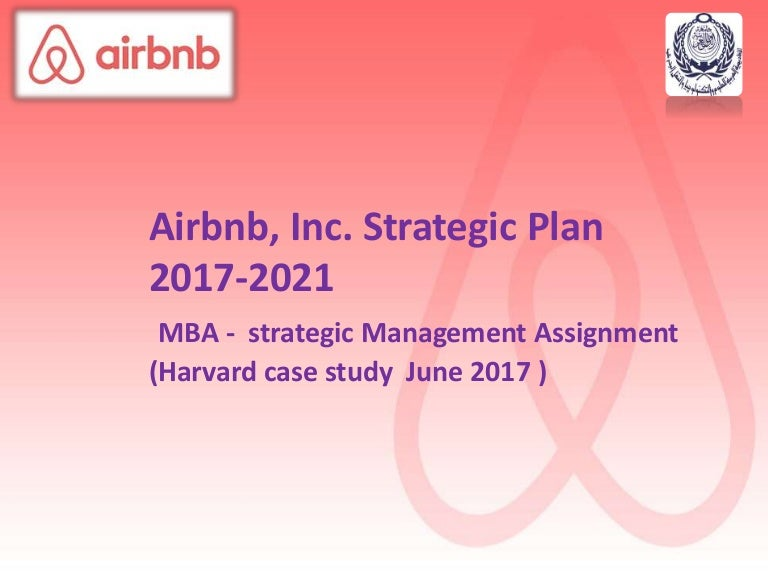 Airbnb, Inc. Strategic Plan 2017-2021 Mba - Strategic Management As…
