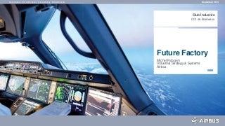 Présentation Airbus future factory - CCI Bordeaux 17 09 2014