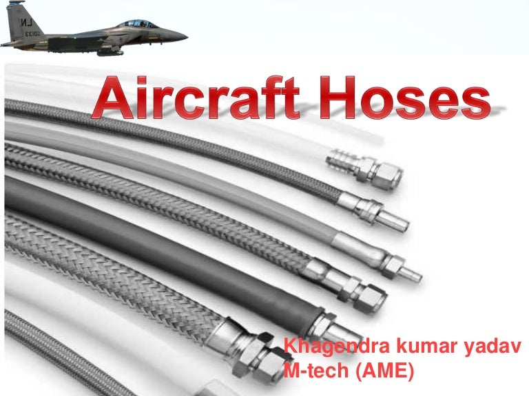 aircrafthoses-150907051949-lva1-app6891-thumbnail-4.jpg?cbu003d1441603337  sc 1 st  SlideShare : types of hydraulic hose - www.happyfamilyinstitute.com