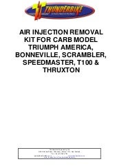 Air Injection Removal Kit Fitting Instructions for Carb Model Triumph America, Bonneville, Scrambler, Speedmaster, T100 and Thruxton