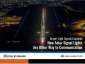 Airport Light Signals Explained! How Solar Signal Lights Are Other Way to Communication