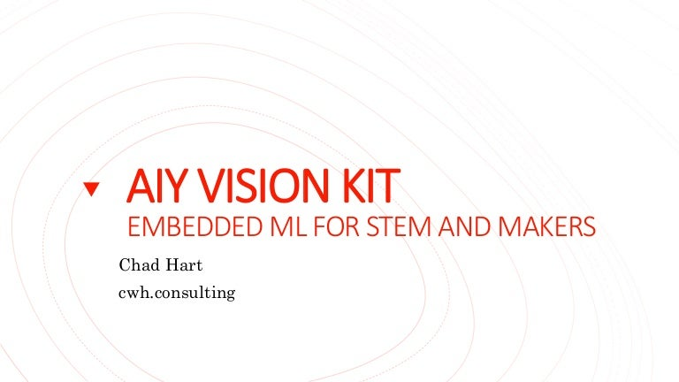 AIY Vision Kit - Embedded ML for STEM and Makers (GDG Boston Tensorfl…