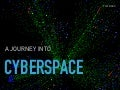 A Journey Into Cyberspace