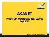 AKANET - PREMIUM MOBILE AD NETWORK